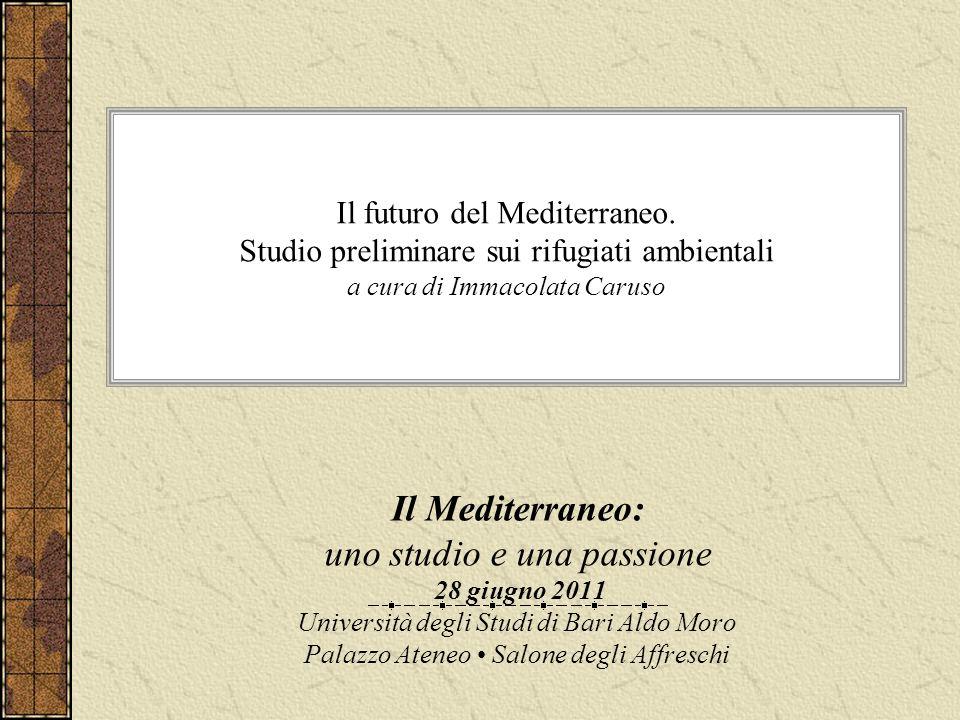Il futuro del Mediterraneo. Studio preliminare sui rifugiati ambientali a cura di Immacolata Caruso Il Mediterraneo: uno studio e una passione 28 giug