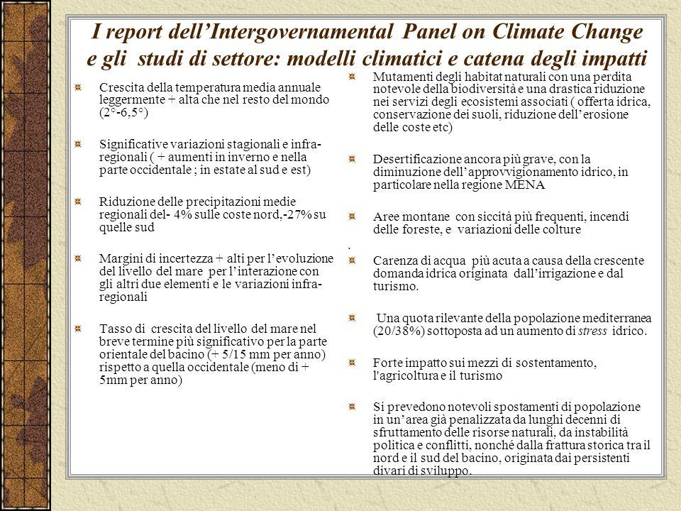 I report dellIntergovernamental Panel on Climate Change e gli studi di settore: modelli climatici e catena degli impatti Crescita della temperatura me