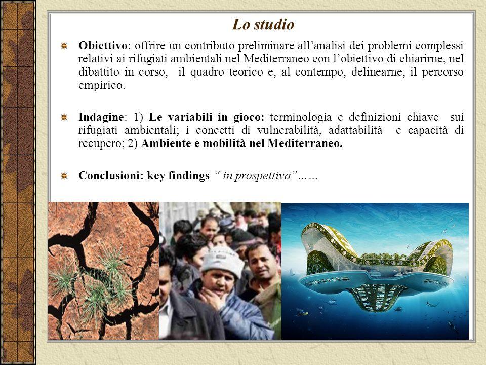 Lo studio Obiettivo: offrire un contributo preliminare allanalisi dei problemi complessi relativi ai rifugiati ambientali nel Mediterraneo con lobiett