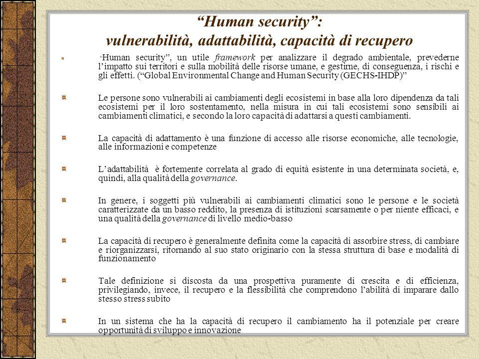 Human security: vulnerabilità, adattabilità, capacità di recupero Human security, un utile framework per analizzare il degrado ambientale, prevederne