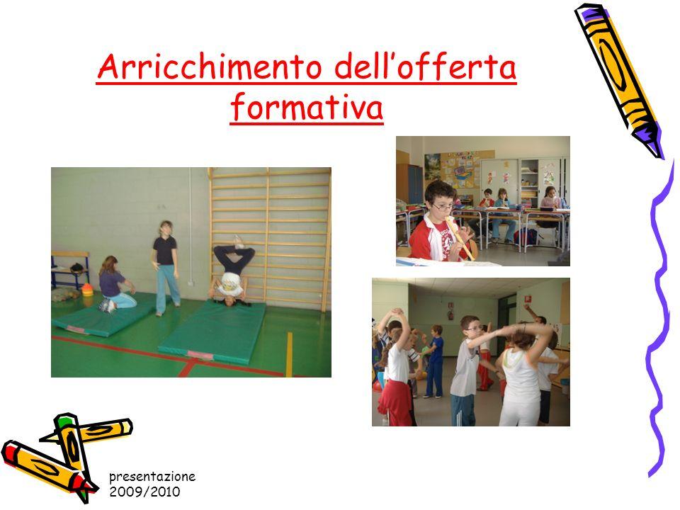 presentazione 2009/2010 Arricchimento dellofferta formativa