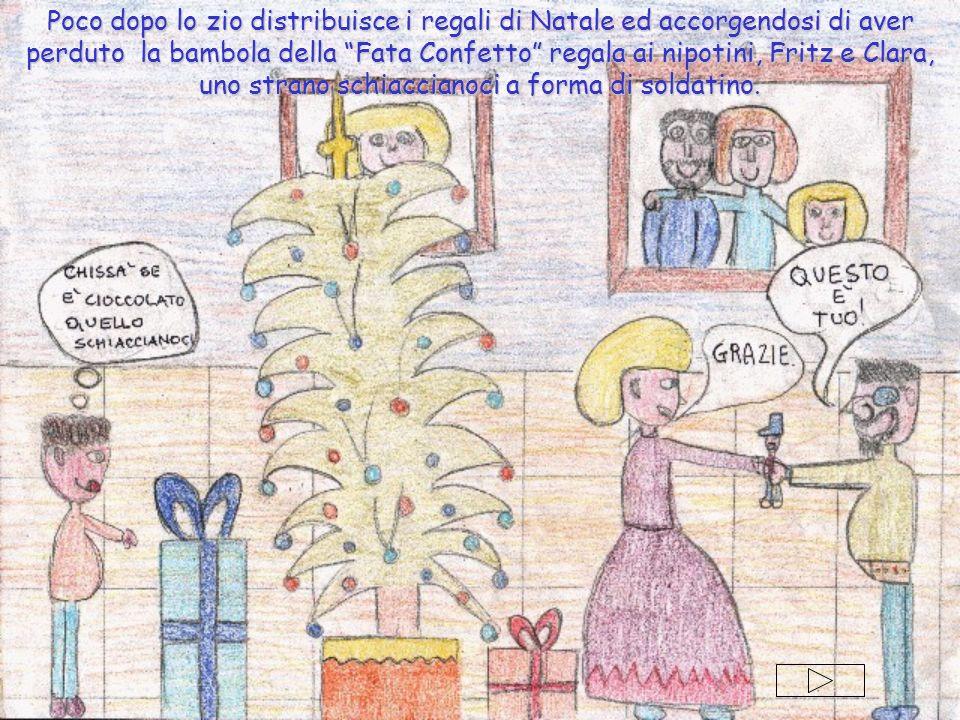 Poco dopo lo zio distribuisce i regali di Natale ed accorgendosi di aver perduto la bambola della Fata Confetto regala ai nipotini, Fritz e Clara, uno