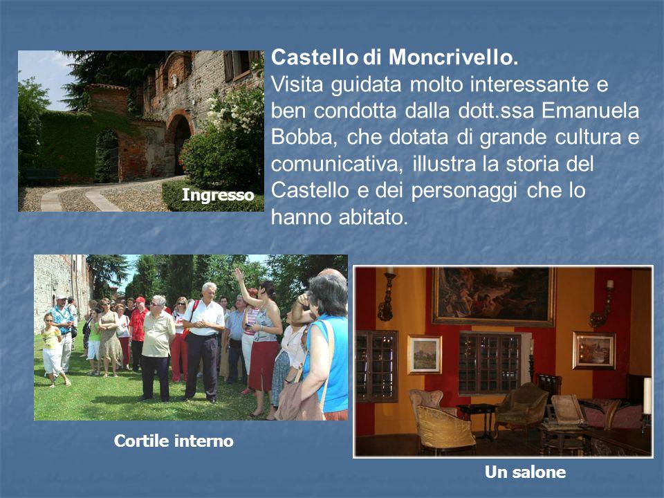 Castello di Moncrivello. Visita guidata molto interessante e ben condotta dalla dott.ssa Emanuela Bobba, che dotata di grande cultura e comunicativa,