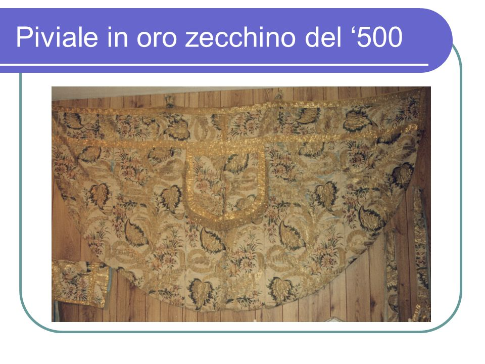 Piviale in oro zecchino del 500