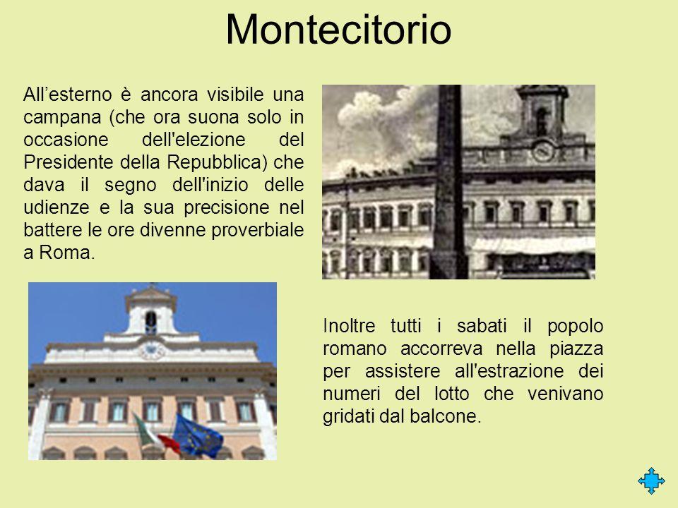Montecitorio Allesterno è ancora visibile una campana (che ora suona solo in occasione dell'elezione del Presidente della Repubblica) che dava il segn