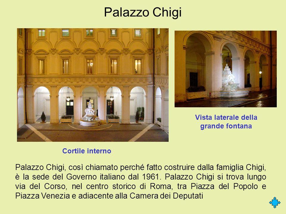 Palazzo Chigi Cortile interno Vista laterale della grande fontana Palazzo Chigi, così chiamato perché fatto costruire dalla famiglia Chigi, è la sede