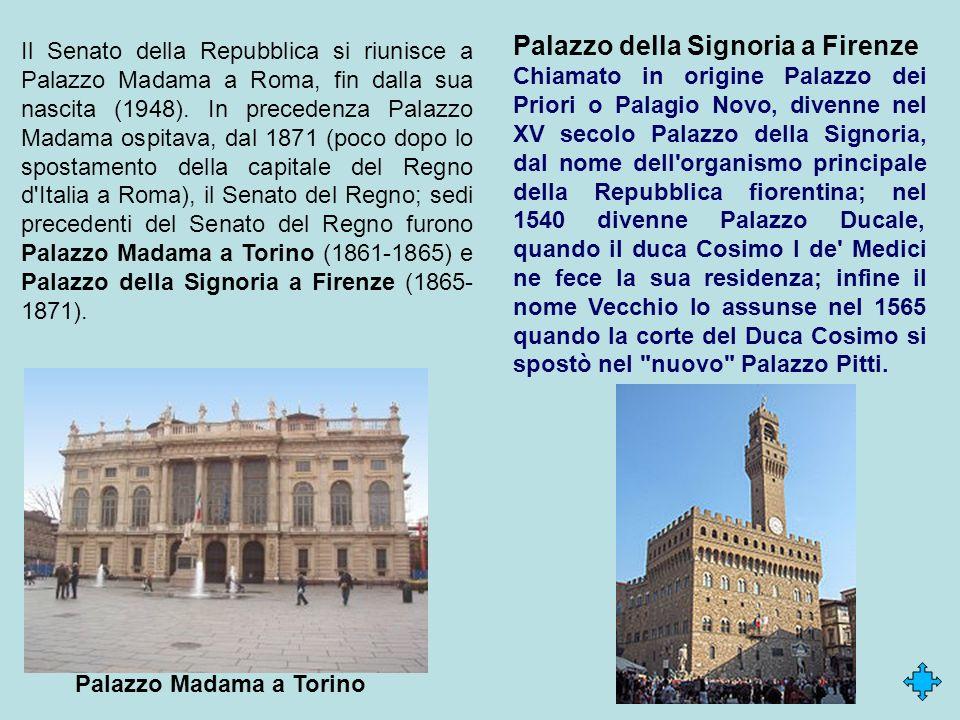 Palazzo della Signoria a Firenze Chiamato in origine Palazzo dei Priori o Palagio Novo, divenne nel XV secolo Palazzo della Signoria, dal nome dell'or