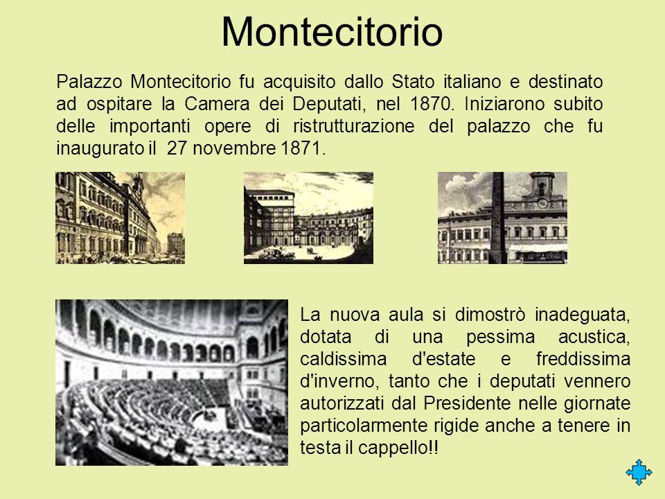 Montecitorio Palazzo Montecitorio fu acquisito dallo Stato italiano e destinato ad ospitare la Camera dei Deputati, nel 1870. Iniziarono subito delle