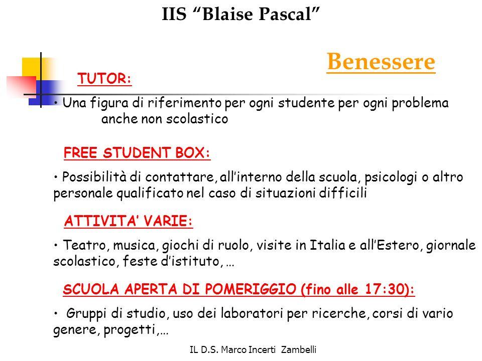 IL D.S. Marco Incerti Zambelli IIS Blaise Pascal Benessere TUTOR: Una figura di riferimento per ogni studente per ogni problema anche non scolastico F