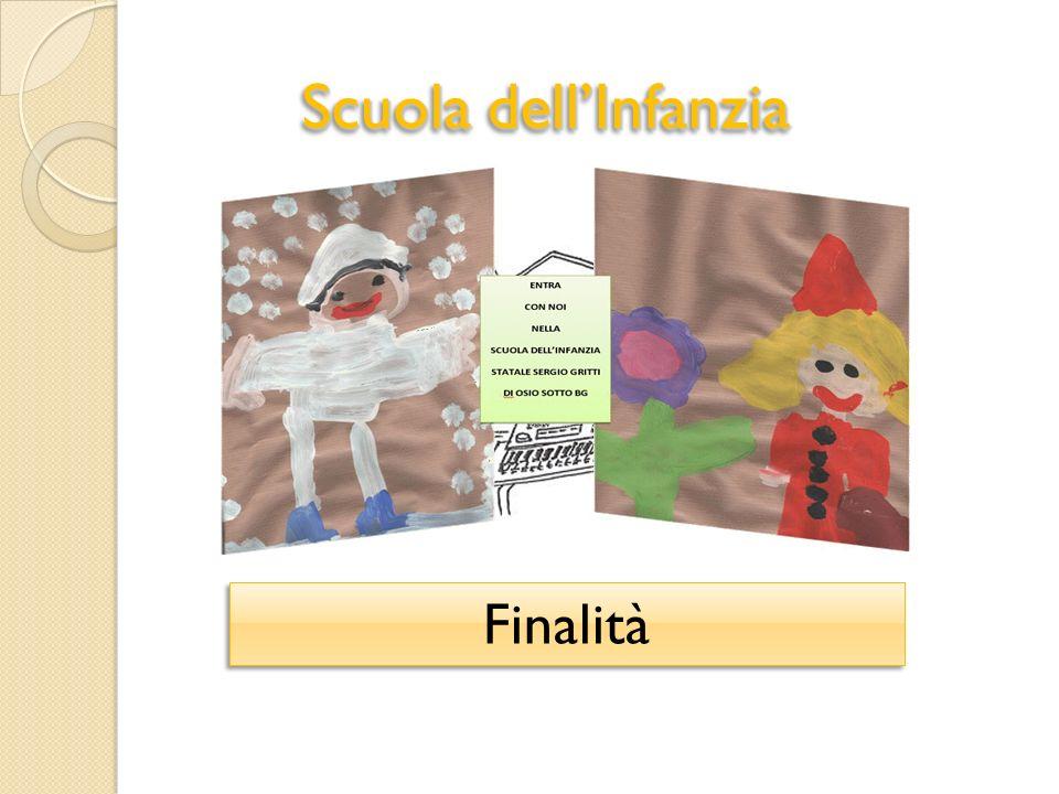 Scuola dellInfanzia Finalità