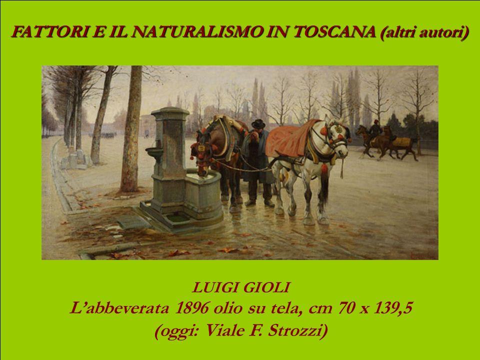 FATTORI E IL NATURALISMO IN TOSCANA (altri autori) EUGENIO CECCONI La Lacciaia (1879) olio su tela, 82 x 140