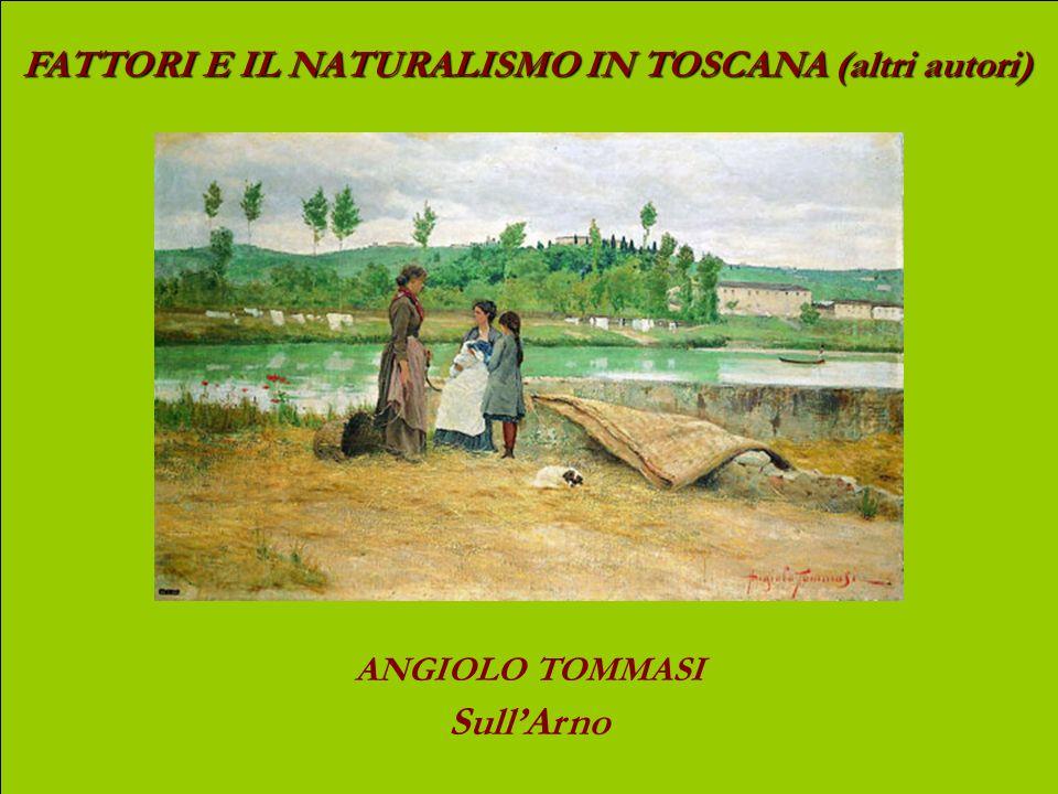 FATTORI E IL NATURALISMO IN TOSCANA (altri autori) FRANCESCO GIOLI Incontro in Maremma (oggi: da San Vincenzo in direzione del Golfo di Baratti)