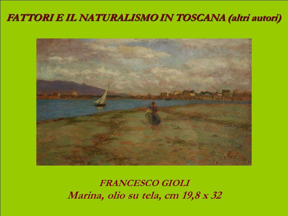 FATTORI E IL NATURALISMO IN TOSCANA (altri autori) GUGLIELMO MICHELI Carbonai in Maremma