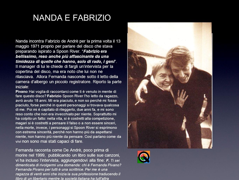 NANDA E FABRIZIO Nanda incontra Fabrizio de Andrè per la prima volta il 13 maggio 1971 proprio per parlare del disco che stava preparando ispirato a Spoon River.