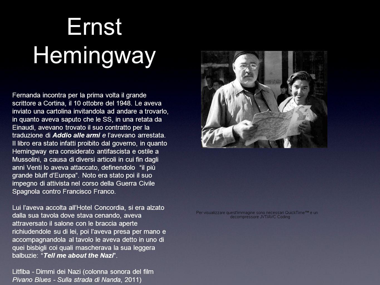 Ernst Hemingway Fernanda incontra per la prima volta il grande scrittore a Cortina, il 10 ottobre del 1948.