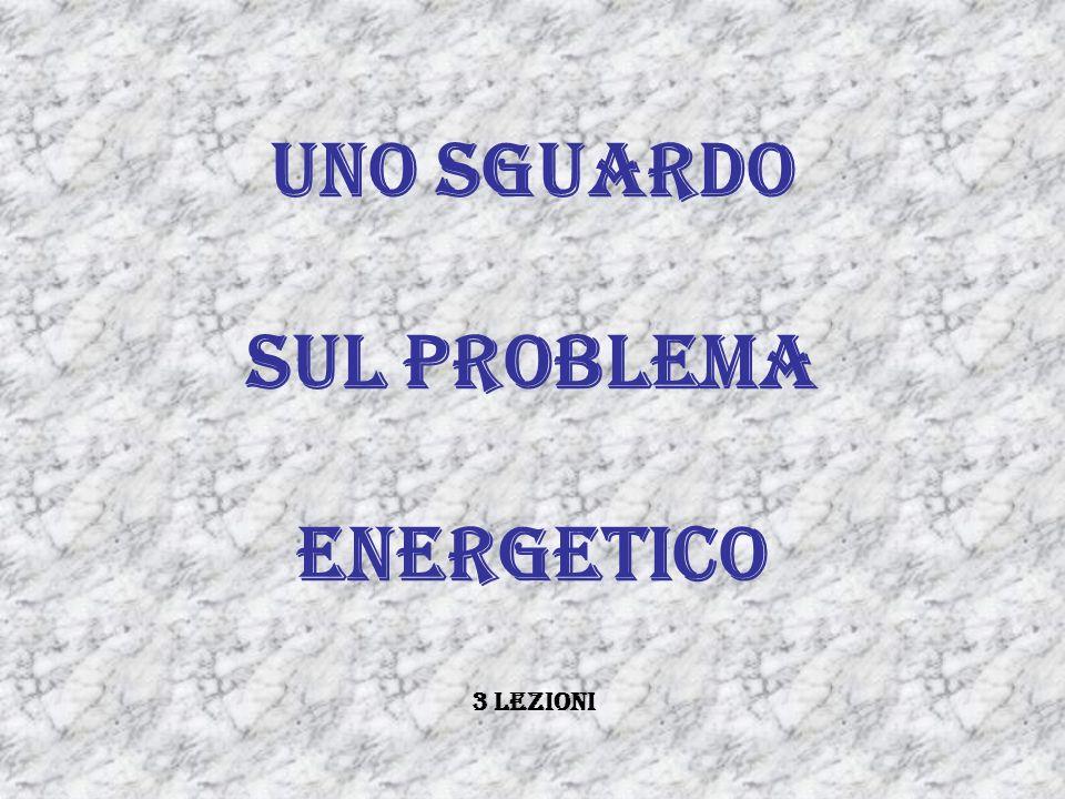 Cenni uno sguardo sul problema energetico 3 lezioni
