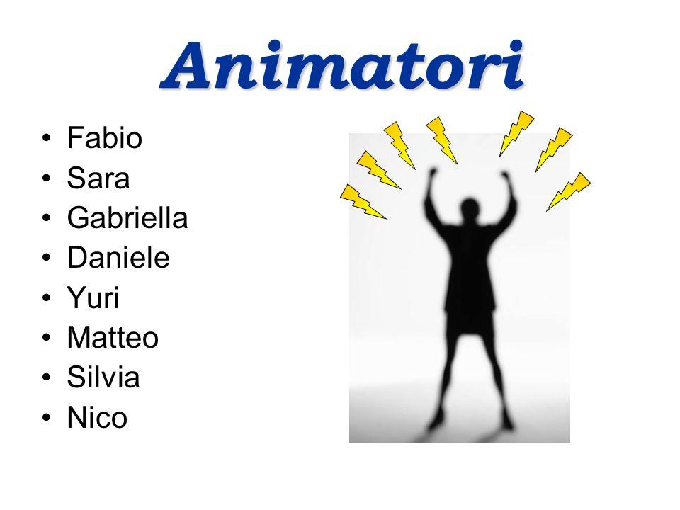 Animatori Fabio Sara Gabriella Daniele Yuri Matteo Silvia Nico
