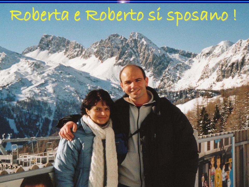 Roberta e Roberto si sposano !