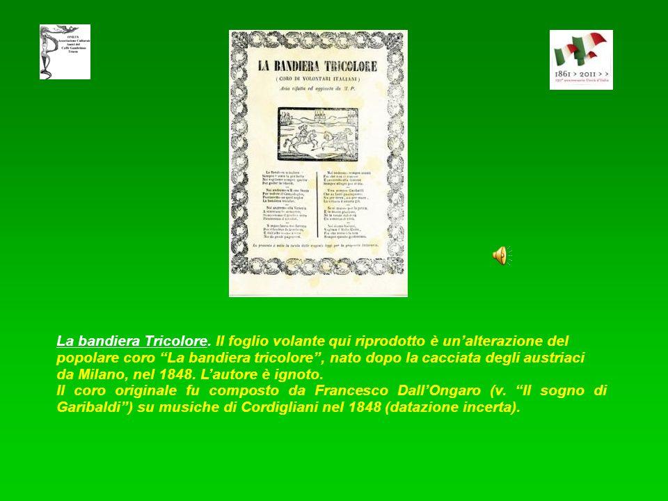 Inno dItalia (Inno di Mameli) - Venne scritto da Goffredo Mameli il 10 settembre 1847 e musicato il 24 novembre da Michele Novaro. Garibaldi stimava l
