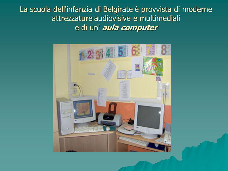 La scuola dell'infanzia di Belgirate è provvista di moderne attrezzature audiovisive e multimediali e di un' aula computer