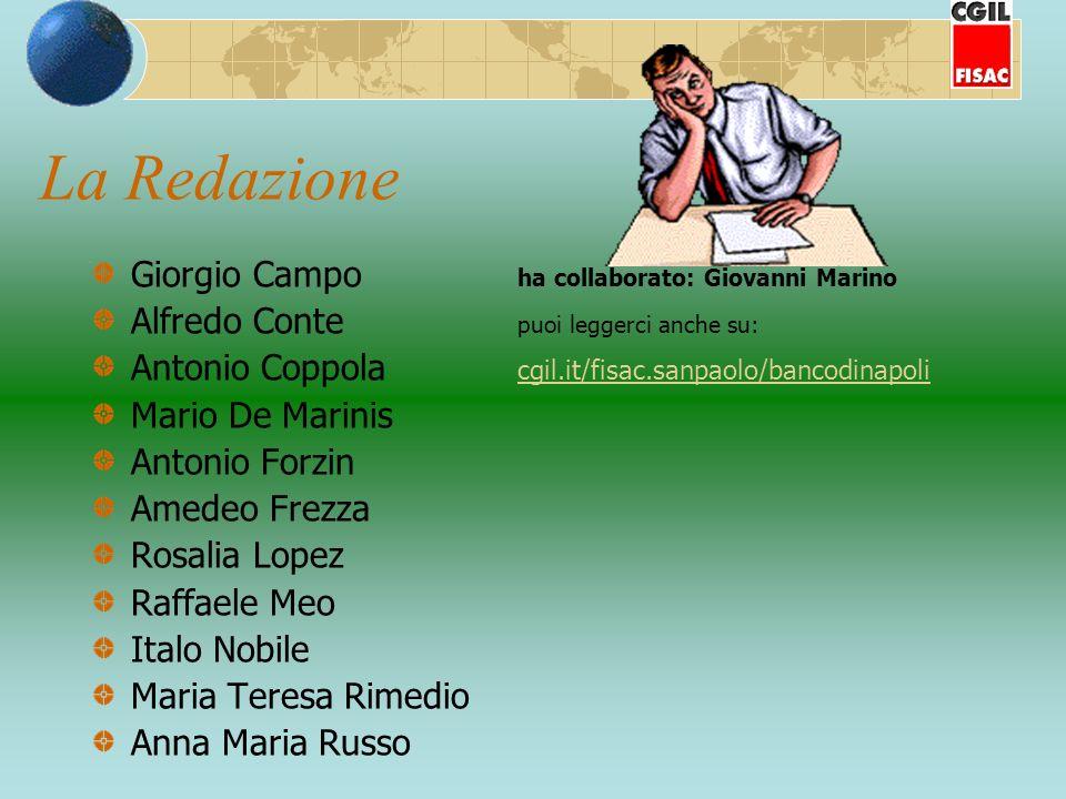 La Redazione Giorgio Campo ha collaborato: Giovanni Marino Alfredo Conte puoi leggerci anche su: Antonio Coppola cgil.it/fisac.sanpaolo/bancodinapoli