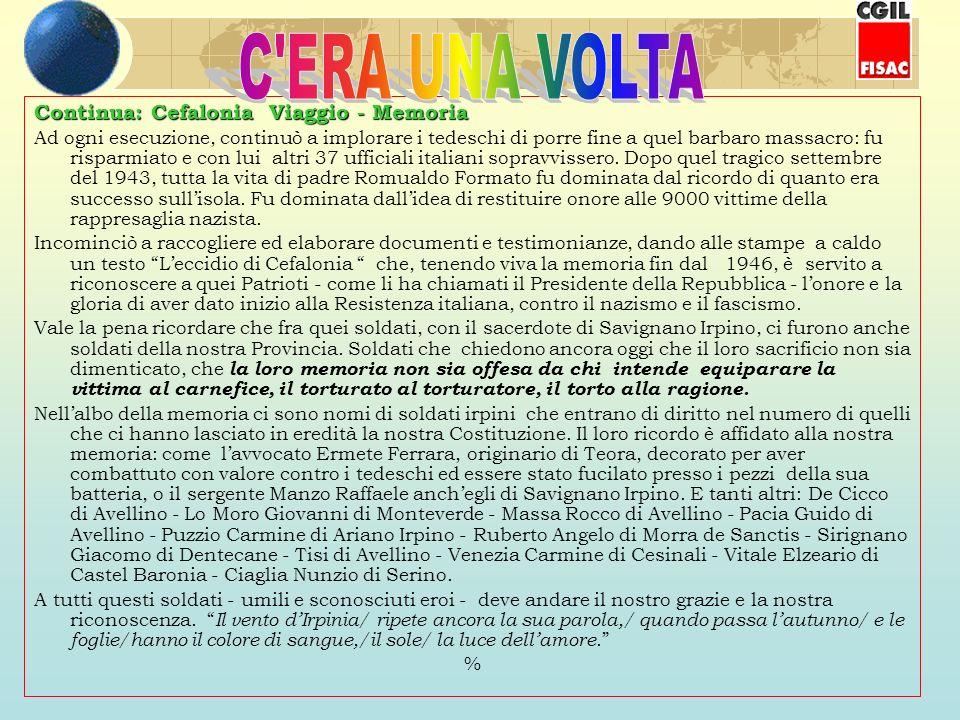 Programma: CEFALONIA 1-7 settembre 2005 Giovedì 1 settembre Ore 9 - Partenza per Savignano Irpino - Incontro con lAmministrazione Comunale - Saluti del Sindaco Oreste Ciasullo - Ricordo di P.