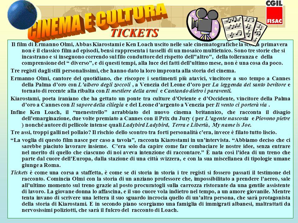 TICKETS Il film di Ermanno Olmi, Abbas Kiarostami e Ken Loach uscito nelle sale cinematografiche la scorsa primavera non è il classico film ad episodi