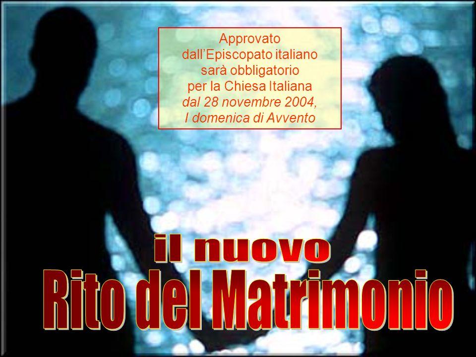 Approvato dallEpiscopato italiano sarà obbligatorio per la Chiesa Italiana dal 28 novembre 2004, I domenica di Avvento
