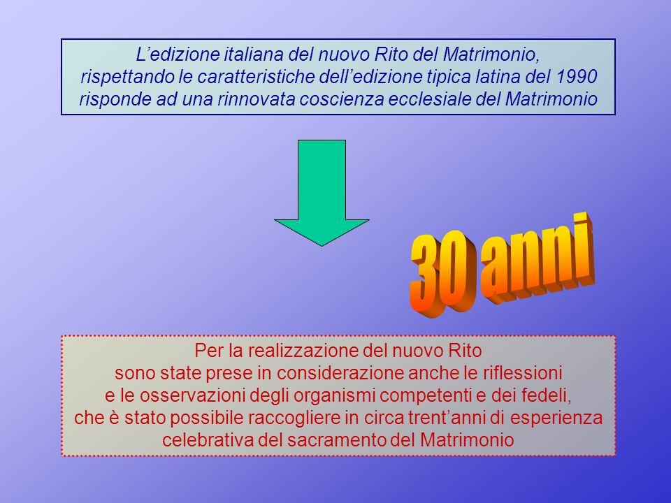 Ledizione italiana del nuovo Rito del Matrimonio, rispettando le caratteristiche delledizione tipica latina del 1990 risponde ad una rinnovata coscien