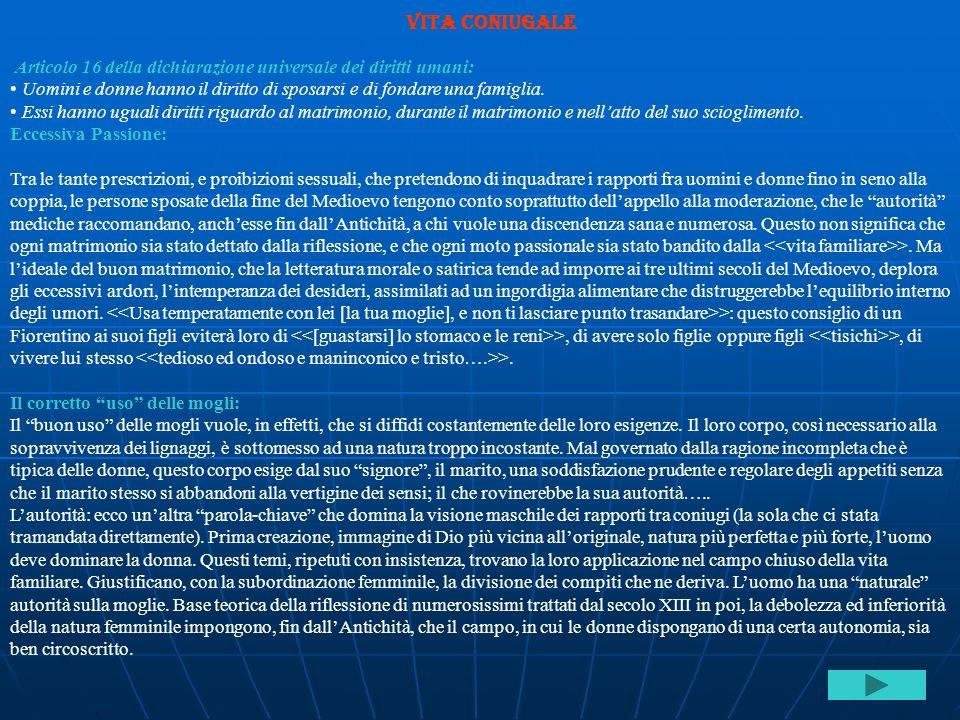 Vita coniugale Articolo 16 della dichiarazione universale dei diritti umani: Uomini e donne hanno il diritto di sposarsi e di fondare una famiglia. Es