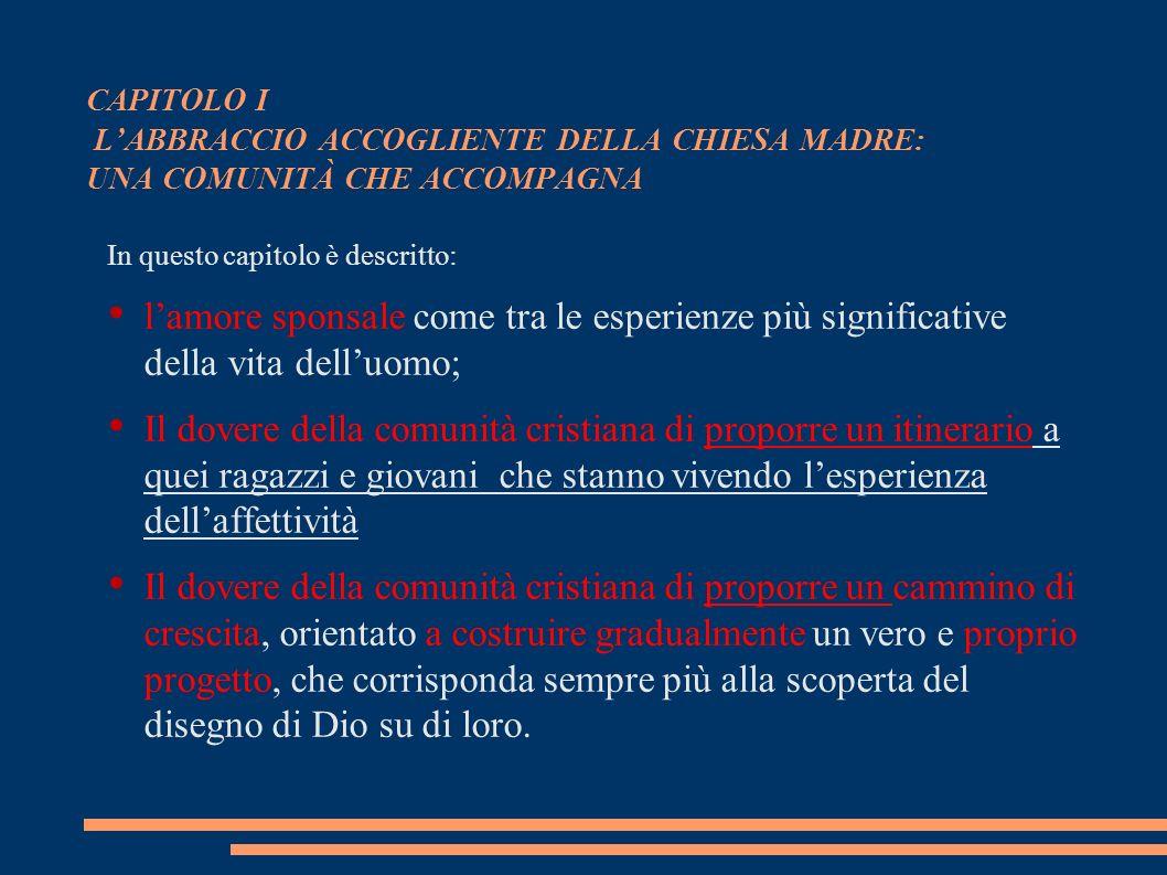 CAPITOLO I LABBRACCIO ACCOGLIENTE DELLA CHIESA MADRE: UNA COMUNITÀ CHE ACCOMPAGNA In questo capitolo è descritto: lamore sponsale come tra le esperien