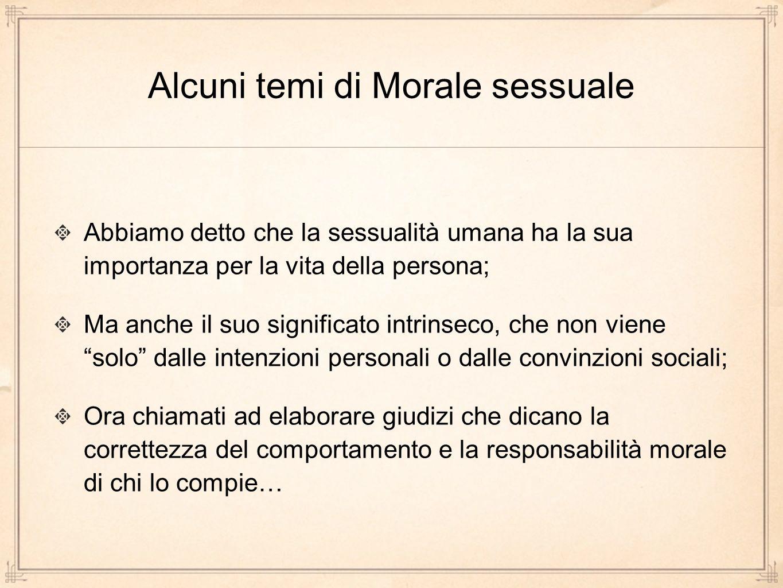 Sessualità e genitalità nelladolescenza: lautoerotismo; Sessualità nel cammino verso il matrimonio: i rapporti prima del SÍ; La condizione omosessuale.