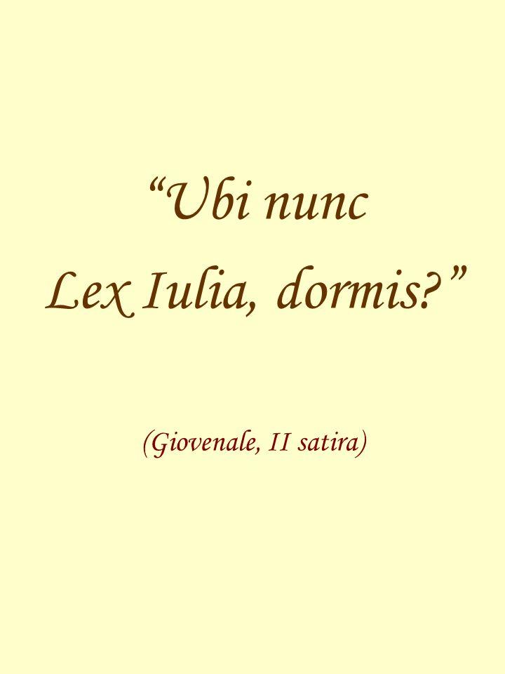 Ubi nunc Lex Iulia, dormis? (Giovenale, II satira)