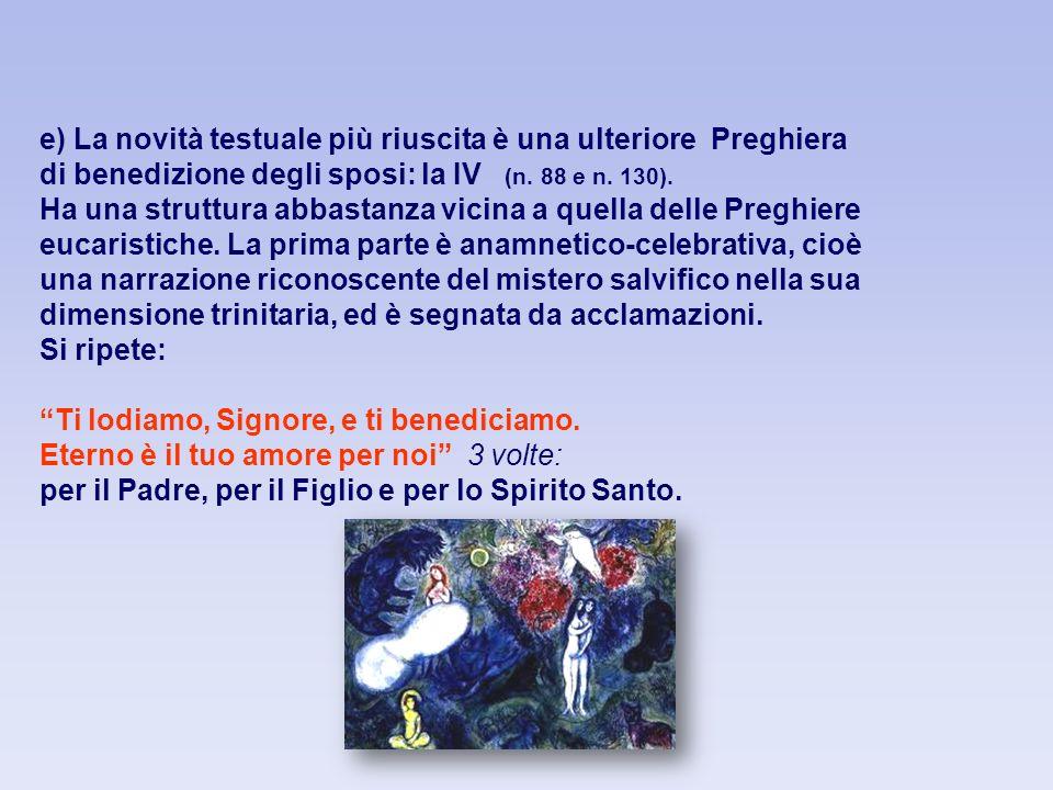 e) La novità testuale più riuscita è una ulteriore Preghiera di benedizione degli sposi: la IV (n.