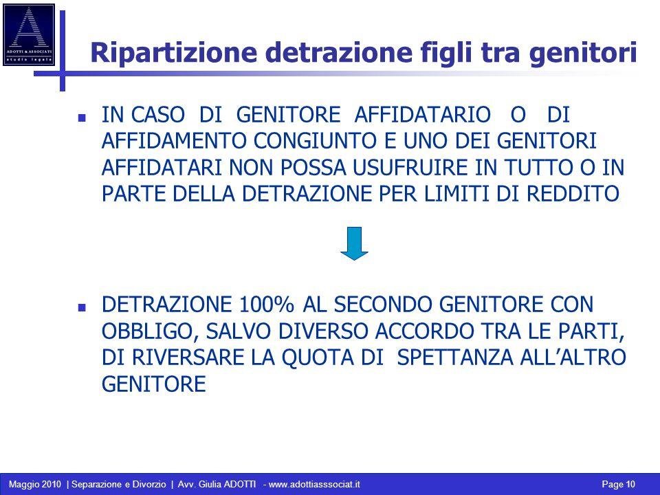 Maggio 2010 | Separazione e Divorzio | Avv. Giulia ADOTTI - www.adottiasssociat.it Page 10 Ripartizione detrazione figli tra genitori IN CASO DI GENIT