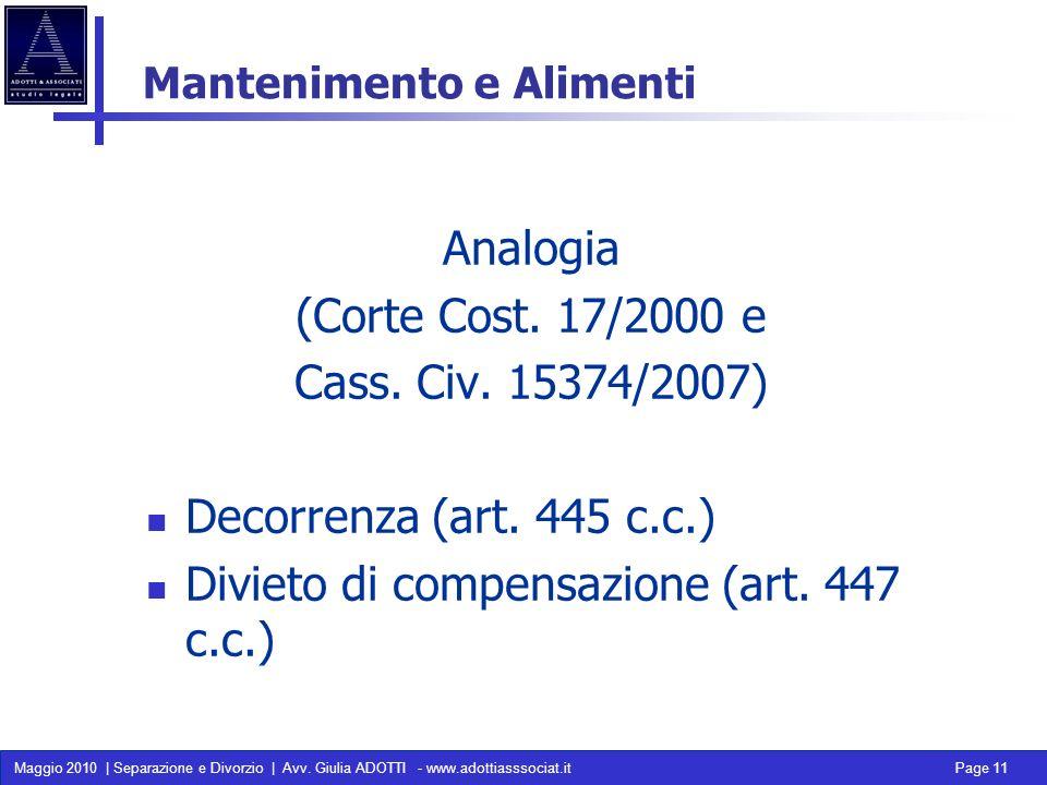 Maggio 2010 | Separazione e Divorzio | Avv. Giulia ADOTTI - www.adottiasssociat.it Page 11 Mantenimento e Alimenti Analogia (Corte Cost. 17/2000 e Cas