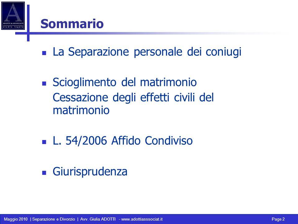 Maggio 2010 | Separazione e Divorzio | Avv. Giulia ADOTTI - www.adottiasssociat.it Page 2 La Separazione personale dei coniugi Scioglimento del matrim