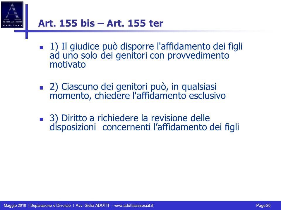 Maggio 2010 | Separazione e Divorzio | Avv. Giulia ADOTTI - www.adottiasssociat.it Page 20 Art. 155 bis – Art. 155 ter 1) Il giudice può disporre l'af