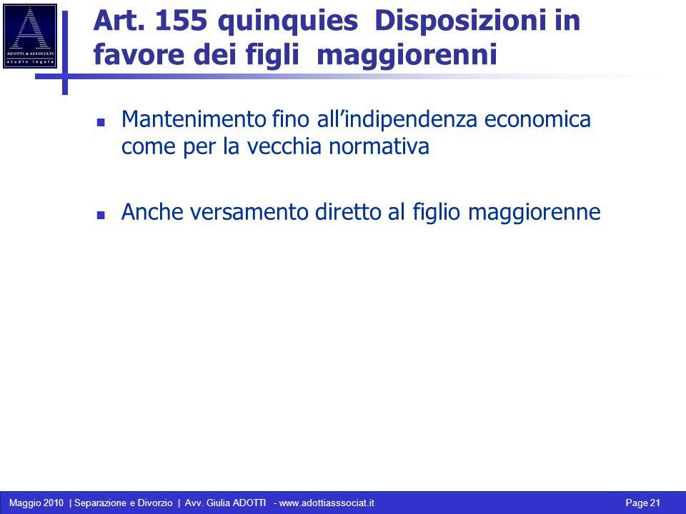 Maggio 2010 | Separazione e Divorzio | Avv. Giulia ADOTTI - www.adottiasssociat.it Page 21 Art. 155 quinquies Disposizioni in favore dei figli maggior
