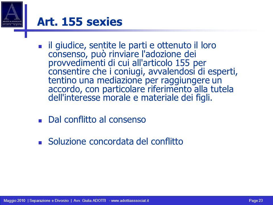 Maggio 2010 | Separazione e Divorzio | Avv. Giulia ADOTTI - www.adottiasssociat.it Page 23 Art. 155 sexies il giudice, sentite le parti e ottenuto il