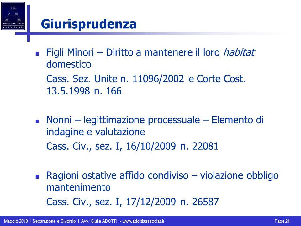 Maggio 2010 | Separazione e Divorzio | Avv. Giulia ADOTTI - www.adottiasssociat.it Page 24 Giurisprudenza Figli Minori – Diritto a mantenere il loro h