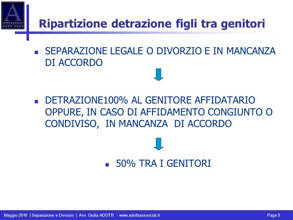 Maggio 2010 | Separazione e Divorzio | Avv. Giulia ADOTTI - www.adottiasssociat.it Page 9 Ripartizione detrazione figli tra genitori SEPARAZIONE LEGAL