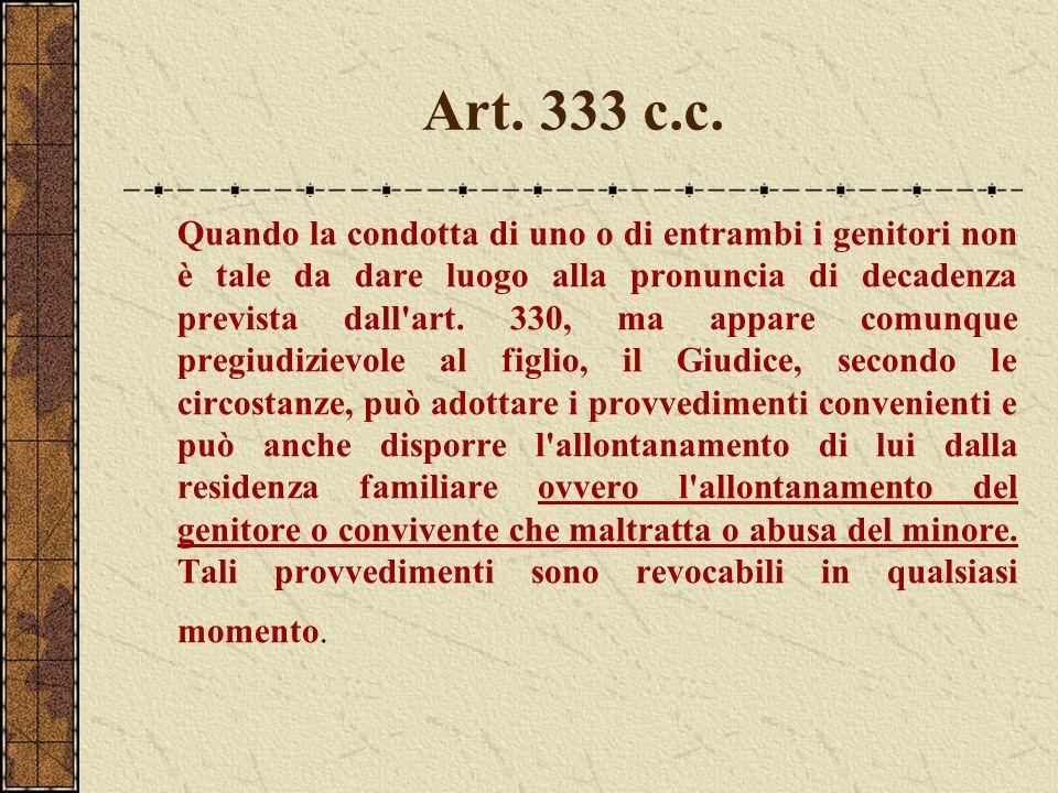 Art. 333 c.c. Quando la condotta di uno o di entrambi i genitori non è tale da dare luogo alla pronuncia di decadenza prevista dall'art. 330, ma appar
