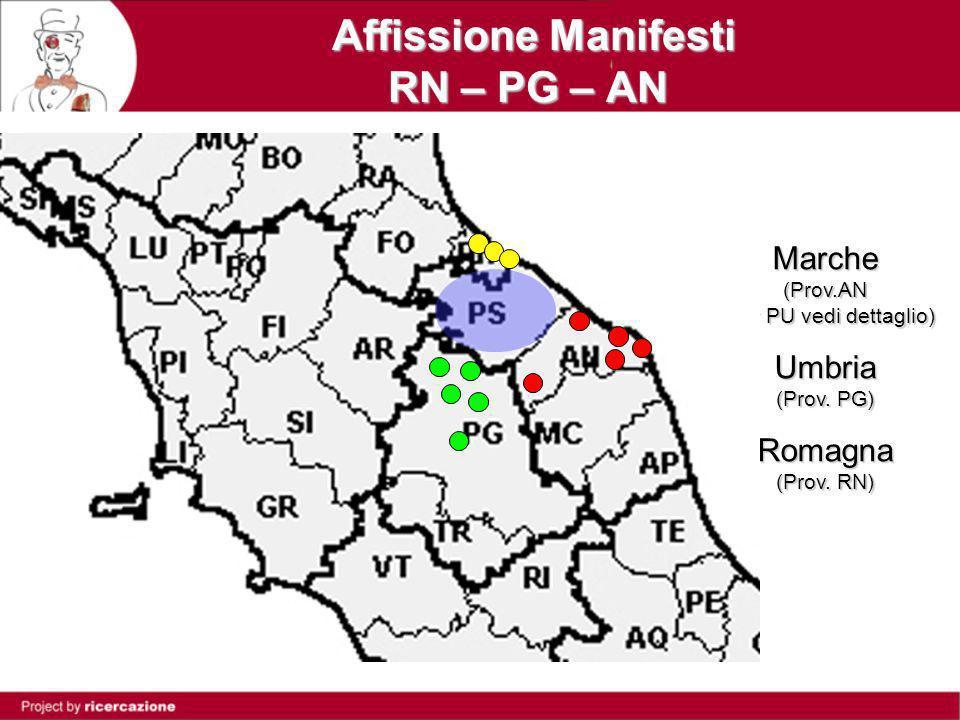 Affissione Manifesti RN – PG – AN Affissione Manifesti RN – PG – AN Marche (Prov.AN Prov PU vedi dettaglio) Umbria (Prov.