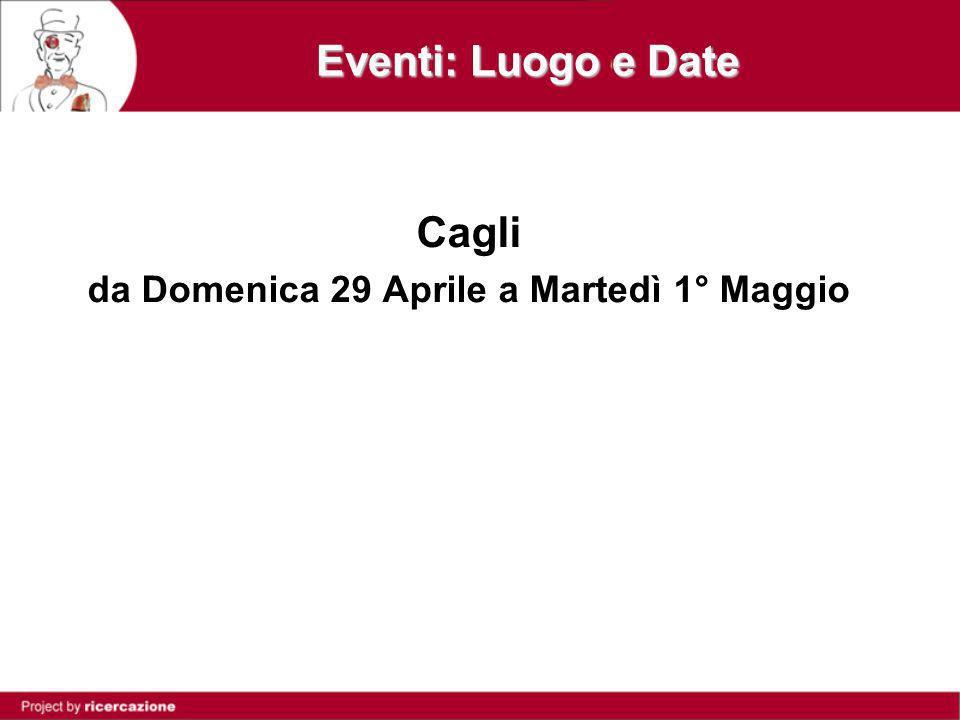 Eventi: Luogo e Date Cagli da Domenica 29 Aprile a Martedì 1° Maggio