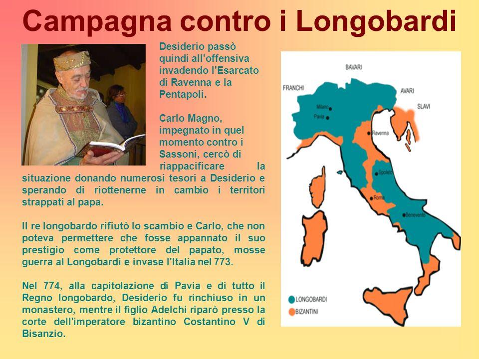 Campagna contro i Longobardi Desiderio passò quindi all'offensiva invadendo l'Esarcato di Ravenna e la Pentapoli. Carlo Magno, impegnato in quel momen