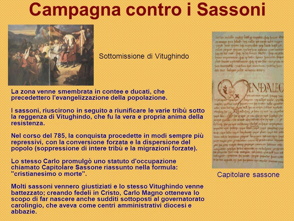 Capitolare sassone Sottomissione di Vitughindo La zona venne smembrata in contee e ducati, che precedettero l'evangelizzazione della popolazione. I sa