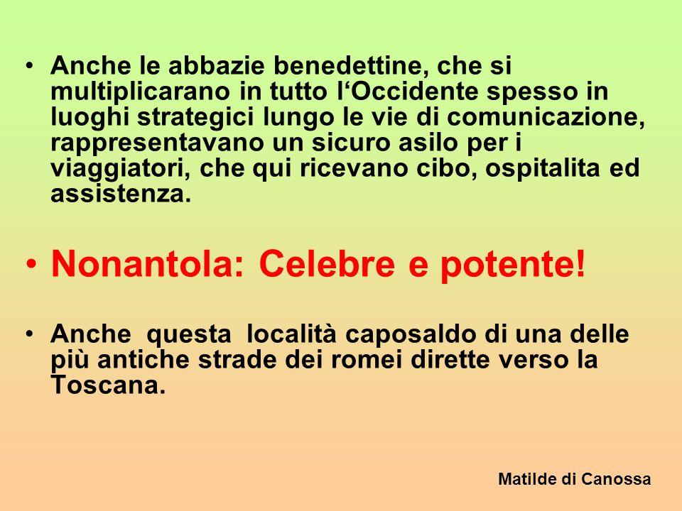 Matilde di Canossa Viabilità e controllo del territorio: Sul fine del secolo XI le strade hanno un poderoso revival vedono cioè rifiorire straordinaria- mente la loro importanza!