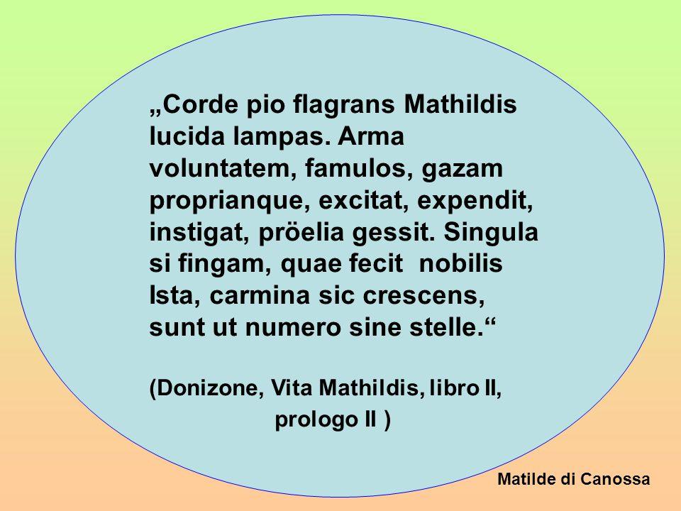 Matilde di Canossa Corde pio flagrans Mathildis lucida lampas.