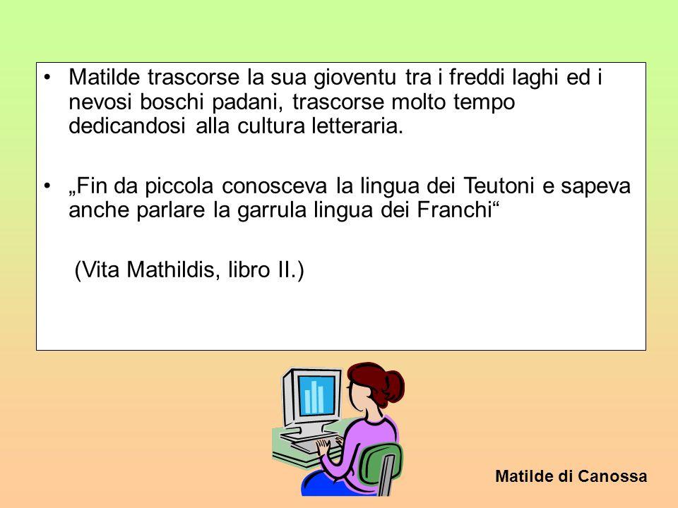 Matilde di Canossa Matilde e certamente una delle figure piu importanti e interessanti del Medioevo italiano! Mathilde di Canossa * Mantova ca. 1046 -